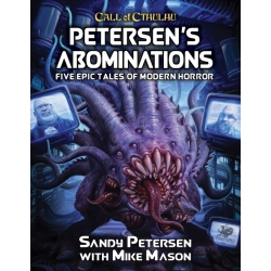 Call of Cthulhu 7th Edition: Petersen's Abominations