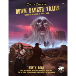 Down Darker Trails: Terrors of the Mythos in the Old West - CoC 7th
