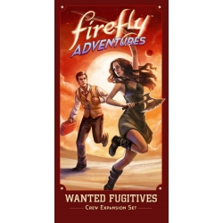 Firefly: Brigands & Browncoats - Wanted Fugitives Expansion