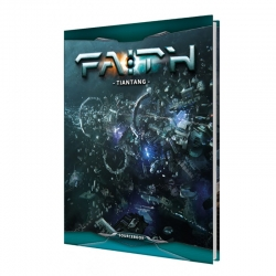 FAITH: The Sci-Fi RPG Core Book 2nd Edition: Tiantang Sourcebook