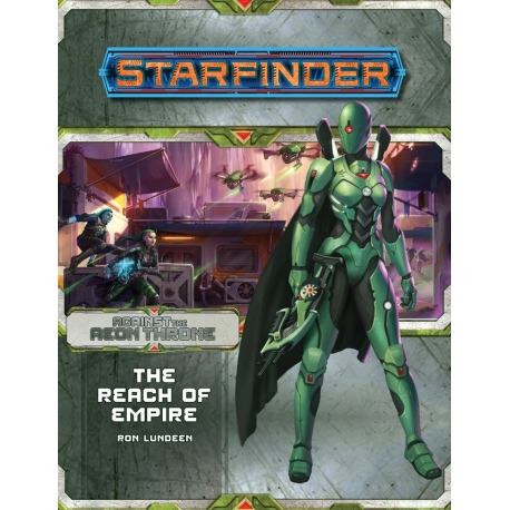 Starfinder Adventure Path: The Reach of Empire (Against the Aeon Throne 1 of 3)