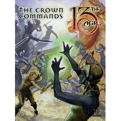 The Crown Commands: 13th Age Fantasy RPG Supp