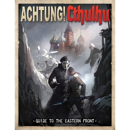 Achtung! Cthulhu: Guide to the Eastern Front Supp