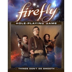 Things Don't Go Smooth: Firefly RPG