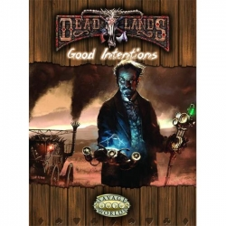 Good Intentions: Deadlands