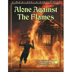 Alone Against the Flames: Call of Cthulhu 7th Ed