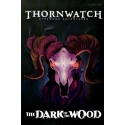 Thornwatch: Dark of the Wood