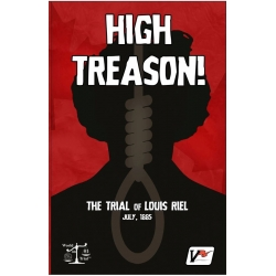 High Treason!: The Trial of Louis Riel July 1885 (2nd Edition)