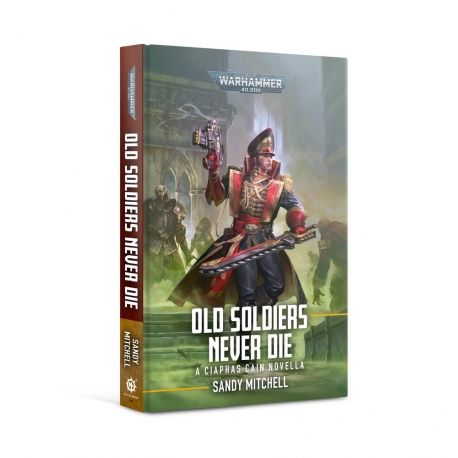 Ciaphas Cain: Old Soldiers Never Die Hardback