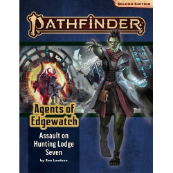 Pathfinder Adventure Path: Assault on Hunting Lodge Seven (Agents of Edgewatch 4 of 6)