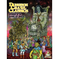 Dungeon Crawl Classics RPG No. 80: Intrigue at the Court of Chaos