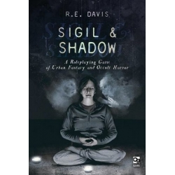 Sigil & Shadow: A Roleplaying Game of Urban Fantasy and Occult Horror
