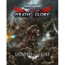 Warhammer 40,000 Roleplay RPG: Wrath & Glory: Litanies of the Lost