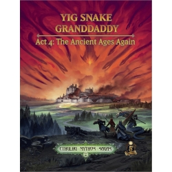 Yig Snake Granddaddy Act 4: The Ancient Ages Again: Cthulhu Mythos
