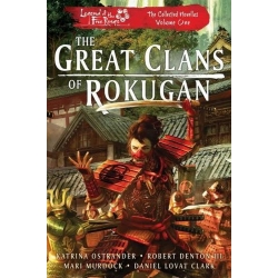 The Great Clans of Rokugan: The Collected Novellas Vol 1