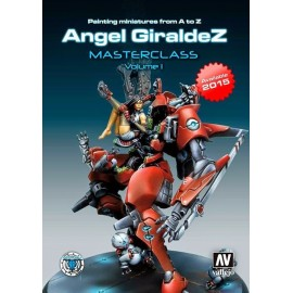Painting Miniatures From A To Z Angel Giraldez Masterclass Volume 1