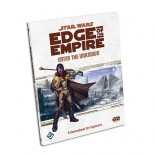 Edge of the Empire: Enter the Unknown Sourcebook